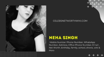 Neha Singh Mobile Number, Phone Number, WhatsApp Number, Contact Number, Office Mobile Number