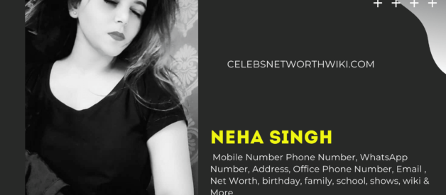 Neha Singh Mobile Number, Phone Number, WhatsApp Number, Contact Number, Office Mobile Number