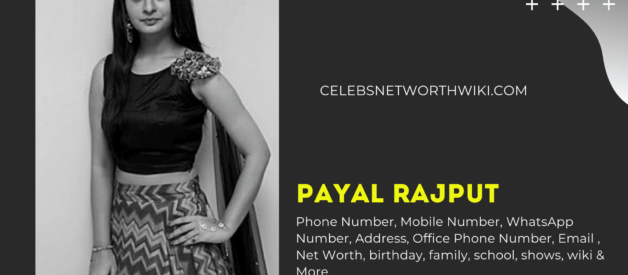 Payal Rajput Phone Number, WhatsApp Number, Contact Number, Office Phone Number