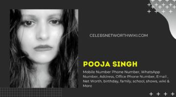 Pooja Singh Mobile Number, Phone Number, WhatsApp Number, Contact Number, Office Mobile Number