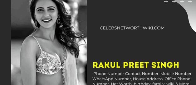 Rakul Preet Singh Phone Number, WhatsApp Number, Contact Number, Office Phone Number