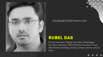 Rubel Das Phone Number, WhatsApp Number, Contact Number, Office Phone Number