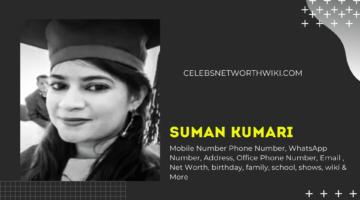 Suman Kumari Mobile Number, Phone Number, WhatsApp Number, Contact Number, Office Mobile Number