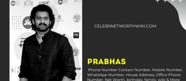 Prabhas Phone Number,Contact Number, Mobile Number, WhatsApp Number