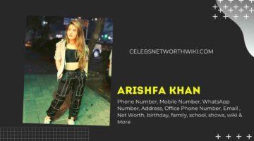 Arishfa Khan Phone Number, WhatsApp Number, Contact Number, Office Phone Number