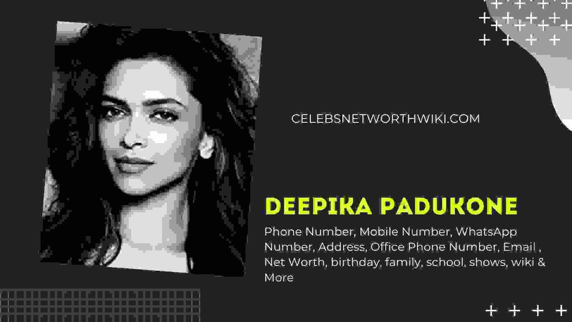 Deepika Padukone Phone Number WhatsApp Num Contact Num Mobile