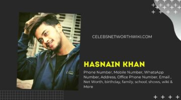 Hasnain Khan Phone Number, WhatsApp Number, Contact Number, Office Phone Number