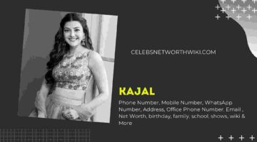 Kajal Phone Number, WhatsApp Number, Contact Number, Office Phone Number