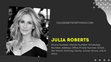 Julia Roberts Phone Number, WhatsApp Number, Contact Number, Office Phone Number