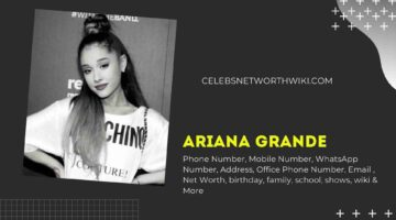 Ariana Grande Phone Number, WhatsApp Number, Contact Number, Office Phone Number
