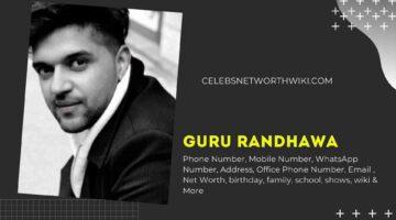 Guru Randhawa Phone Number, WhatsApp Number, Contact Number, Office Phone Number