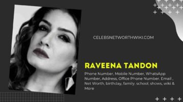 Raveena Tandon Phone Number, WhatsApp Number, Contact Number, Office Phone Number