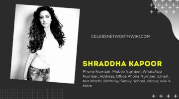 Shraddha Kapoor Phone Number, WhatsApp Number, Contact Number, Office Phone Number