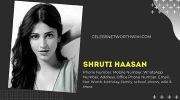 Shruti Haasan Phone Number, WhatsApp Number, Contact Number, Office Phone Number