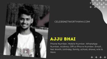 Ajju Bhai Phone Number, Ajjubhai94 Phone Number