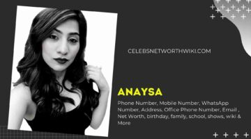 Anaysa Phone Number, WhatsApp Number, Contact Number, Office Phone Number