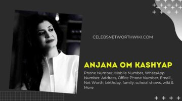 Anjana Om Kashyap Phone Number, WhatsApp Number, Contact Number, Office Phone Number