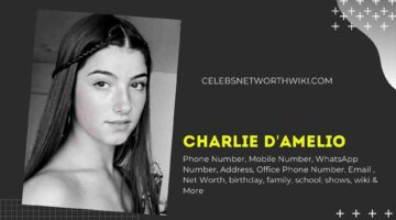 Charlie D'amelio Phone Number, WhatsApp Number, Contact Number, Office Phone Number