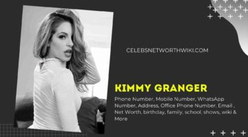 Kimmy Granger Phone Number, WhatsApp Number, Contact Number, Office Phone Number