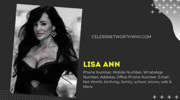 Lisa Ann Phone Number, WhatsApp Number, Contact Number, Office Phone Number