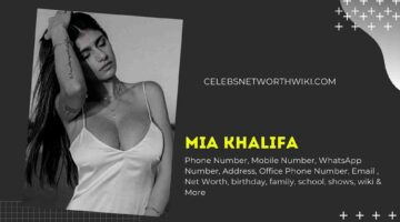 Mia Khalifa Phone Number, WhatsApp Number, Contact Number, Office Phone Number