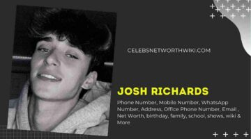 Josh Richards Phone Number, WhatsApp Number, Contact Number, Office Phone Number