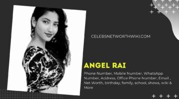 Angel Rai Phone Number, WhatsApp Number, Contact Number, Office Phone Number