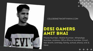 Desi Gamers Amit Bhai Phone Number, WhatsApp Number, Contact Number, Office Phone Number