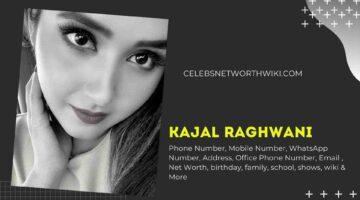 Kajal Raghwani Phone Number, WhatsApp Number, Contact Number, Office Phone Number