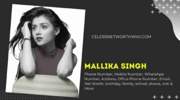 Mallika Singh Phone Number, WhatsApp Number, Contact Number, Office Phone Number