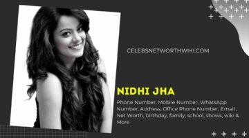 Nidhi Jha Phone Number, WhatsApp Number, Contact Number, Office Phone Number