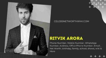 Ritvik Arora Phone Number, WhatsApp Number, Contact Number, Office Phone Number