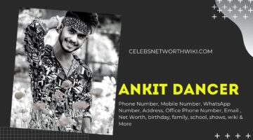 Ankit Dancer Phone Number, WhatsApp Number, Contact Number, Office Phone Number