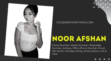 Noor Afshan Phone Number, WhatsApp Number, Contact Number, Office Phone Number