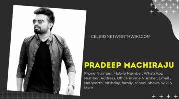 Pradeep Machiraju Phone Number, WhatsApp Number, Contact Number, Office Phone Number
