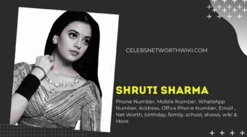 Shruti Sharma Phone Number, WhatsApp Number, Contact Number, Office Phone Number