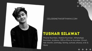 Tushar Silawat Phone Number, WhatsApp Number, Contact Number, Office Phone Number