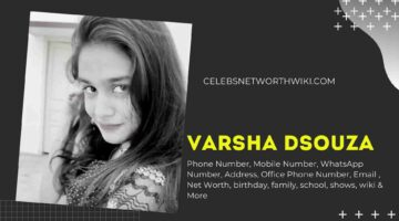 Varsha Dsouza Phone Number, WhatsApp Number, Contact Number, Office Phone Number