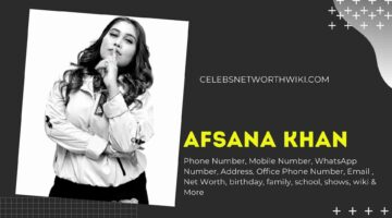 Afsana Khan Phone Number, WhatsApp Number, Contact Number, Office Phone Number