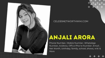 Anjali Arora Phone Number, WhatsApp Number, Contact Number, Office Phone Number