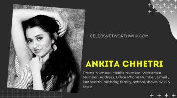 Ankita Chhetri Phone Number, WhatsApp Number, Contact Number, Office Phone Number
