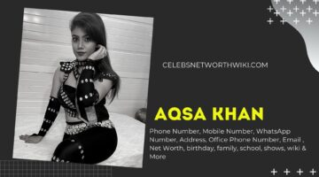Aqsa Khan Phone Number, WhatsApp Number, Contact Number, Office Phone Number