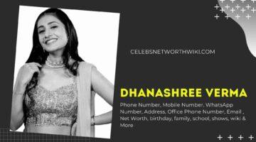 Dhanashree Verma Phone Number, WhatsApp Number, Contact Number, Office Phone Number