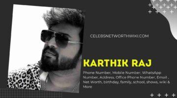 Karthik Raj Phone Number, WhatsApp Number, Contact Number, Office Phone Number