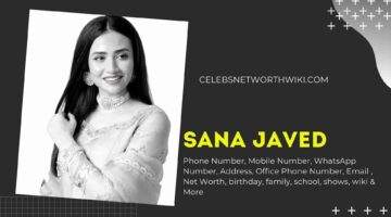 Sana Javed Phone Number, WhatsApp Number, Contact Number, Office Phone Number