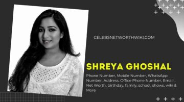 Shreya Ghoshal Phone Number, WhatsApp Number, Contact Number, Office Phone Number