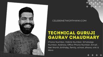 Technical Guruji Gaurav Chaudhary Phone Number, WhatsApp Number, Contact Number, Office Phone Number