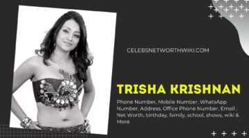 Trisha Phone Number, WhatsApp Number, Contact Number, Office Phone Number