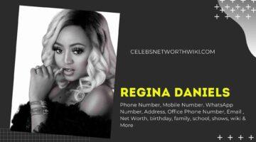 Regina Daniels Phone Number, WhatsApp Number, Contact Number, Office Phone Number