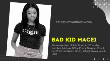 Bad kid Macei Phone Number, Texting Number, Contact Number, Office Phone Number